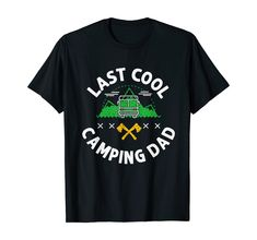 Herren Camping Campen - Last Cool Camping Dad für Papa Camper T-Shirt Camper, Dads, Cool Stuff, Mens Tops, Caravan, Travel Trailers, Fathers, Motorhome, Campers
