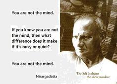 Wisdom from Nisargadatta Maharaj Hindu Quotes, Zen Quotes, Spirit Quotes, Buddhist Quotes, Wise Quotes, Faith Quotes, Positive Quotes, Inspirational Quotes, Spiritual Awakening Quotes