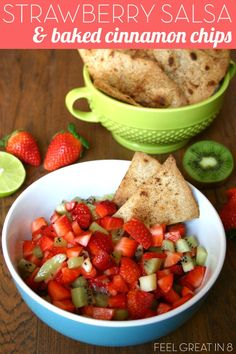 Even your kids will never guess that this yummy sweet Strawberry Salsa & Baked Cinnamon Chips make a healthy real food snack! | Feel Great in 8 - Healthy Real Food Recipes