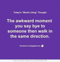 The awkward moment...