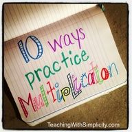 10 Ways to Practice Multiplication Facts - need to put these together for my new Math Fact TUBS!