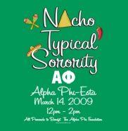 "Alpha Phi is ""nacho"" typical sorority! lol"