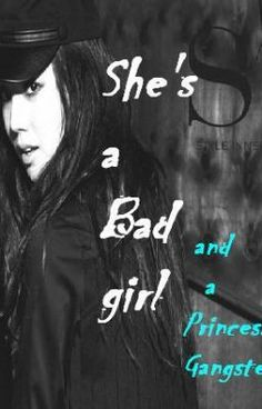 She's a Bad girl and a Princess Gangster. [On Going] - Chapter 1 : Chatting with the lovelyboy. - Pitchy242