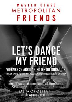 Let´s Dance my Friend este viernes 22 Abril 19:30h. en Metropolitan…