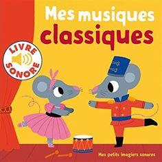 Amazon.fr - Mes musiques classiques: 6 musiques à écouter, 6 images à regarder - Collectif, Marion Billet - Livres