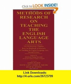 Methods of Research on Teaching the English Language Arts The Methodology Chapters From the Handbook of Research on Teaching the English Language ...  National Council of Teachers of English (9780805852585) James Flood, Diane Lapp, James R. Squire, Julie Jensen , ISBN-10: 0805852581  , ISBN-13: 978-0805852585 ,  , tutorials , pdf , ebook , torrent , downloads , rapidshare , filesonic , hotfile , megaupload , fileserve