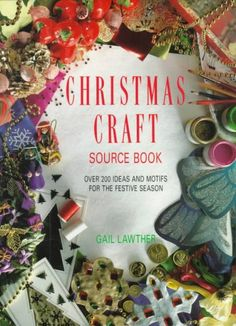 Christmas craft sourcebook / Gail Lawther.