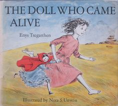 The Doll Who Came Alive by Enys Tregarthen 1851-1923 , Illustrated by Nora S. Unwin 1907-1982
