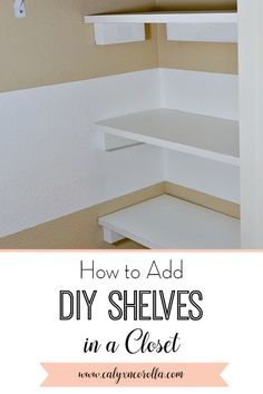 Add extra storage, functionality, and organization to any closet with these easy and cheap DIY shelves. Don't miss this tutorial for how to add DIY shelves in a closet! home diy organizations How to Add DIY Shelves In A Closet - Calyx & Corolla Diy Closet Shelves, Easy Shelves, Small Closet Organization, Diy Organization, Diy Shelving, Cheap Shelves Diy, Build Shelves, Small Closet Storage, Clothing Organization