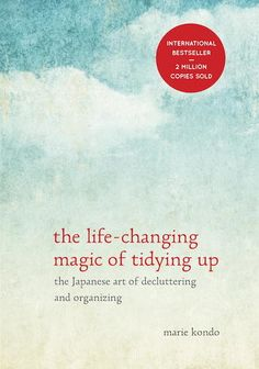 The 12 Best Health & Happiness Books Of 2014 - The Life-Changing Magic Of Tidying Up by Marie Kondo