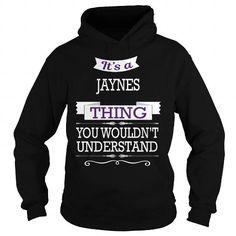 JAYNES JAYNESBIRTHDAY JAYNESYEAR JAYNESHOODIE JAYNESNAME JAYNESHOODIES  TSHIRT FOR YOU