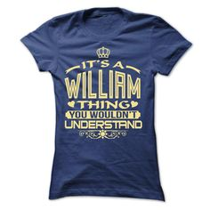 IT IS WILLIAM THING AWESOME SHIRT