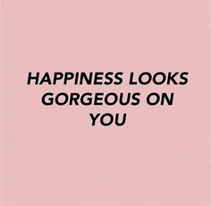 <strong>Smile, you're gorgeous. </strong>