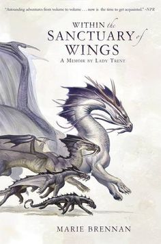 Within the Sanctuary of Wings: A Memoir by Lady Trent (A ... https://www.amazon.es/dp/1783297786/ref=cm_sw_r_pi_dp_x_zUvizbPNDDXDT