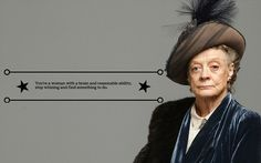 Cracking quotes from The Dowager Countess
