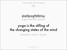 yoga is the stilling of the changing states of the mind // yoga sutras of patanjali