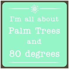 """I'm All About the Palm Trees and 80 Degrees Beach Sign 5.5""""x5.5"""" - IslandJay"""