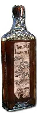 Also called 'tincture of opium', laudanum was used primarily as a sedative and painkiller. Girls as young as fourteen were prescribed laudanum. Even infants were spoon fed laudanum. Physicians cited its benefits as not only helping to calm nerves and quiet the disposition, it was prescribed as an aid for childbirth, menstruation and menopause. If one was not careful, taken in large doses, it caused unconsciousness. Many women, particularly prostitutes, used laudanum to commit suicid