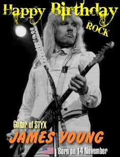 Born on 14 November 🎂 JAMES YOUNG 🇺🇸 Guitar Songwriter (STYX)
