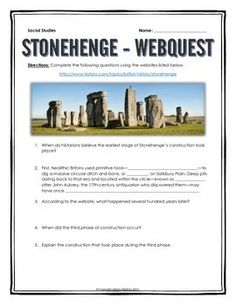Stonehenge - Webquest with Key - This 6 page document contains a webquest and teachers key related to the basics of Stonehenge. It contains 17 questions from the history.com website. Your students will learn about the mystery of Stonehenge. It covers all of the major people, themes and events of the settling of Stonehenge.