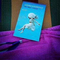 """Recensione di """"Per dieci minuti"""" un'opera di Chiara Gamberale che vi cambierà la vita."""