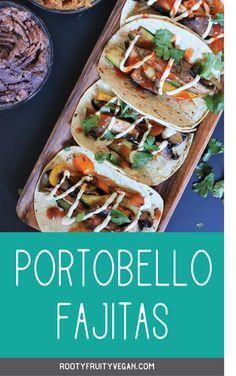 Portobello Fajitas with Vegan Sour Cream - Rooty Fruity Vegan Mexican Food Recipes, Vegan Recipes, Ethnic Recipes, Sour Cream Ingredients, Vegan Fajitas, Vegan Meal Prep, Portobello, Plant Based Diet, Vegane Rezepte
