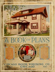 A Book of Plans, 1913. Chicago House Wrecking Co. From the Collection of the Winterthur Museum Library