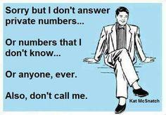 Don't call me. No really