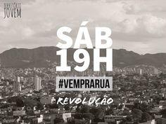 #borá #vemprarua #revolucao #territoriojovem #sabado