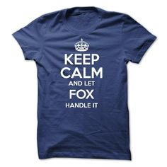 Keep calm and let FOX handle it T-Shirts, Hoodies, Sweaters