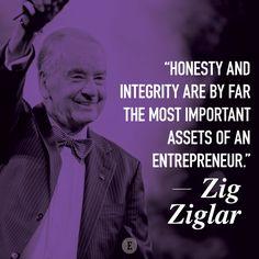 Entrepreneurs should value honesty and integrity.