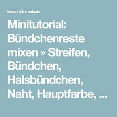Minitutorial: Bündchenreste mixen » Streifen, Bündchen, Halsbündchen, Naht, Hauptfarbe, Bündchens » Farbenmix