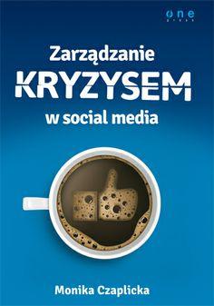 """""""Zarządzanie kryzysem w social media""""  #helion #ksiazka #onepress #czaplicka #socialmedia #marketing #PR"""