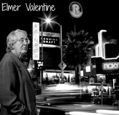 Elmer Valentine was the co-founder of three famous nightclubs on the Sunset Strip in West Hollywood, California: the Whisky a Go Go, The Roxy Theater and the Rainbow Bar & Grill