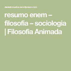 resumo enem – filosofia – sociologia | Filosofia Animada