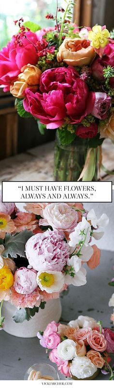 I must have flowers, always and always