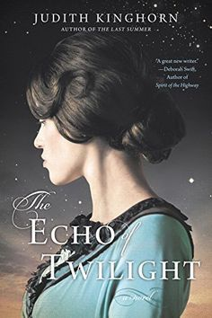 The Echo of Twilight by Judith Kinghorn is a moving historical fiction book to read in 2017.