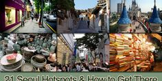 21 Hotspots: Where to Go in Seoul and How to Get There
