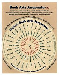 """Book Arts Jargonator by Dan Mayer & Ed Lebow. Tempe, Arizona: 2000. Edition of 500. 8.5 x 11"""" single sheet with moveable text volvelle. Background image of a Phaistos disc, a 17th-century BCE Cretan clay disc containing pictographic symbols (discovered in 1908). Letterpress printed from photopolymer plates using a Vandercook Universal III press. Hand-cut and assembled using the time-honored eyelet binding system."""