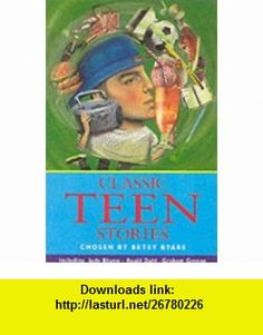 Classic Teen Stories (Story Library) (9780753403846) Betsy Byars , ISBN-10: 0753403846  , ISBN-13: 978-0753403846 ,  , tutorials , pdf , ebook , torrent , downloads , rapidshare , filesonic , hotfile , megaupload , fileserve