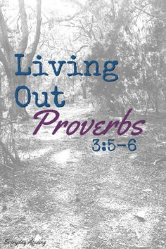 Living Out Proverbs 3:5-6