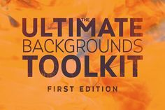 The Ultimate Backgrounds Toolkit with 300 Images - only 12!