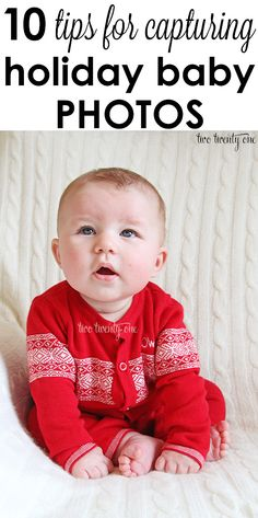 10 tips for capturing holiday baby photos!