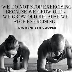 We do not stop exercising because we grow old - we grow old because we stop exercising. -Dr. Kenneth Cooper For More Health And Fitness Tips Visit Our Website