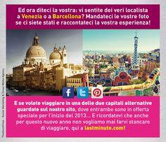 Avete lasciato il cuore a #Veneziao a #Barcellona? Leggete qui cosa dicono i membri della nostra community e diteci la vostra anche su Facebook e Twitter!