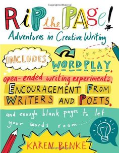 Rip the Page!: Adventures in Creative Writing: Amazon.co.uk: Karen Benke: 9781590308127: Books