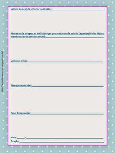 Meninas, Segue o modelo de agenda que fiz para reuniões da Sociedade de Socorro. Fiz uma folha com tópicos que podem ser tratados nas reu...