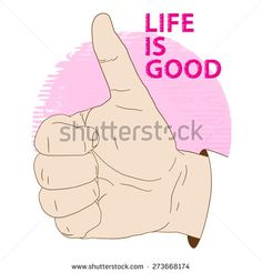 Hand showing thumbs up. Conceptual illustration on the theme of life is good. Vector elements for design, icon, logo or a fashion print.