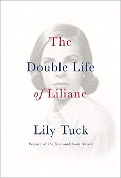 "Read ""The Double Life of Liliane"" by Lily Tuck available from Rakuten Kobo. This National Book Award–winning author's autobiographical novel is a ""layered portrait of a family and the historical e. Good Books, Books To Read, My Books, Movie Producers, Double Life, National Book Award, Thing 1, Mary Queen Of Scots, Book Week"