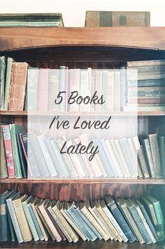 A List of 5 Books I've Loved Reading Lately.  I also loved Five Days Left!